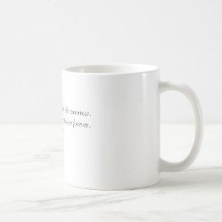 Taza De Café Viva como si usted debiera morir mañana. Aprenda