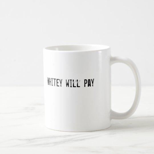 Taza De Café Whitey pagará