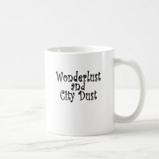 Taza De Café Wonderlust y polvo de la ciudad.