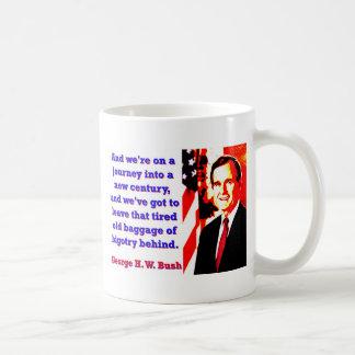 Taza De Café Y estamos en un viaje - George H W Bush
