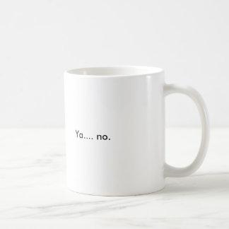 Taza De Café Ya ..... no