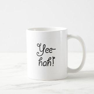 Taza De Café ¡Yee-hah!