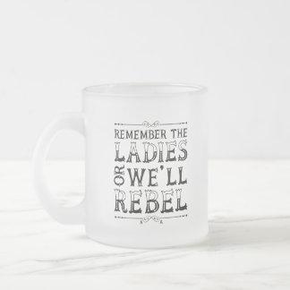 Taza De Cristal Esmerilado Recuerde a las señoras (la taza)