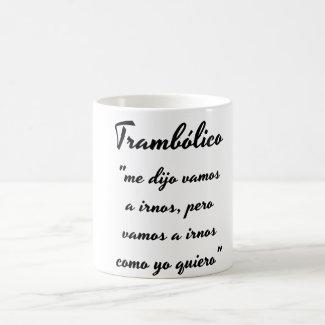 Taza de trambolico con frase coffee mug