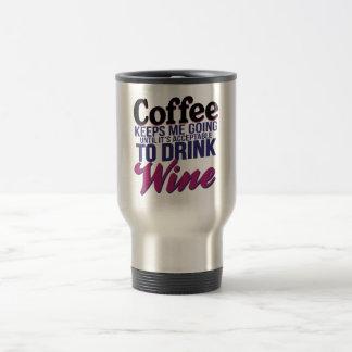 Taza De Viaje Café hasta que sea aceptable beber el vino