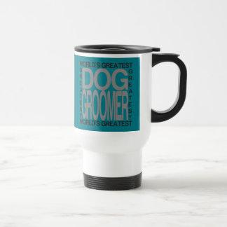 Taza De Viaje Groomer del perro más grande de los mundos