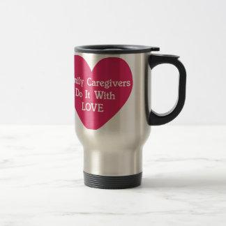 Taza De Viaje Los cuidadores de familia lo hacen con amor