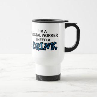 Taza De Viaje Necesite una bebida - empleado de correos