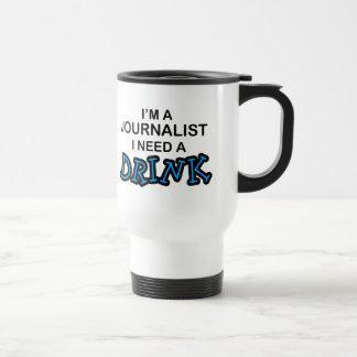 Taza De Viaje Necesite una bebida - periodista