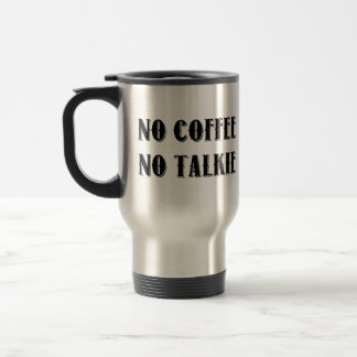 Taza De Viaje Ningún café. Ninguna película hablada