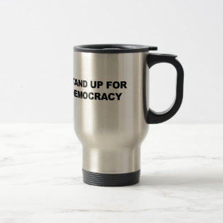 Taza De Viaje Represente para arriba democracia
