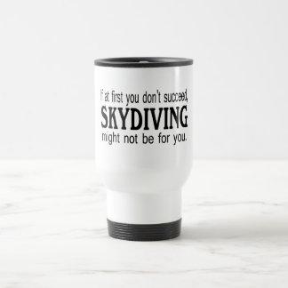 Taza De Viaje Si al principio usted no tenga éxito Skydiving no