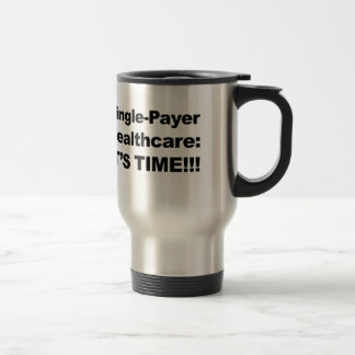 Taza De Viaje ¡Sola atención sanitaria del pagador - es tiempo!