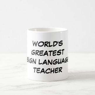 """""""Taza del profesor del lenguaje de signos más Taza"""