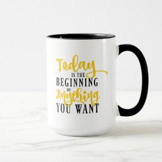 Taza El hoy es el principio cualquier cosa que usted