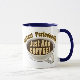 Taza El Periodontist inmediato apenas añade el café