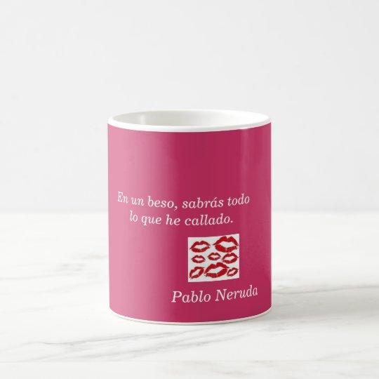 Taza frase de amor de Pablo Neruda