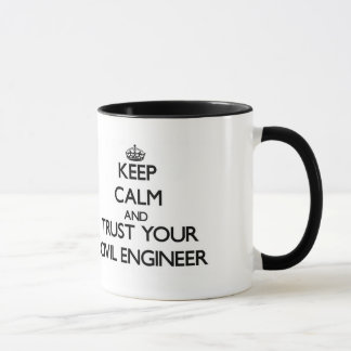 Taza Guarde la calma y confíe en a su ingeniero civil