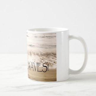 ¡Taza inspirada - vaya hacen ondas! Taza De Café