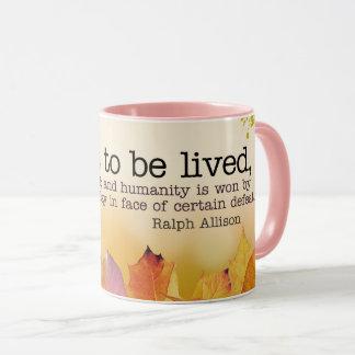 Taza La vida debe ser vivida