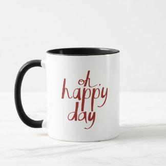 Taza letras con una frase oh, día feliz
