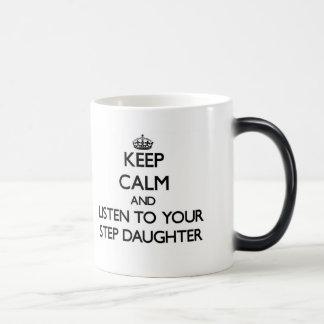 Taza Mágica Guarde la calma y escuche su hijastra