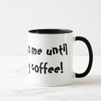 Taza ¡No hable conmigo hasta que haya tenido mi café!