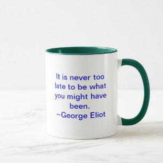 Taza Nunca es demasiado atrasado ser lo que usted puede