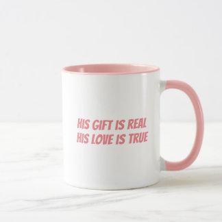 Taza Su regalo es real, su amor es verdad
