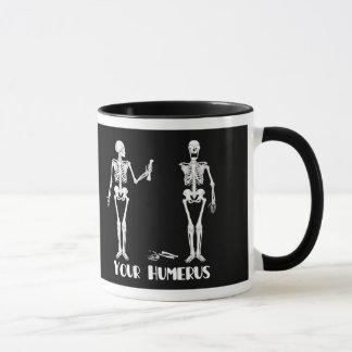 Taza Tengo su   trasero su húmero - esqueletos