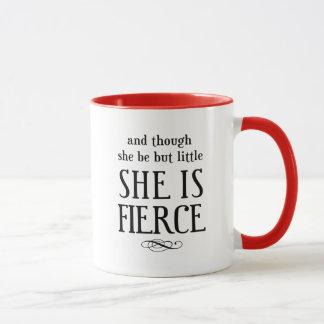Taza Y aunque ella sea pero poco, ella es feroz