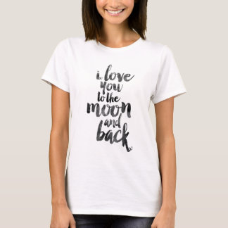 Te amo a la luna y a la parte posterior camiseta