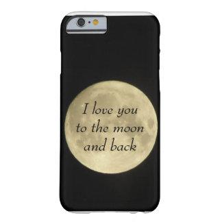 Te amo al moona y al caso trasero del iPhone 6 Funda De iPhone 6 Barely There