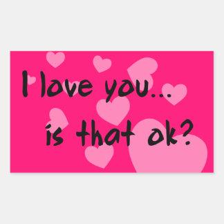 ¿Te amo… está eso muy bien? Pegatina Rectangular