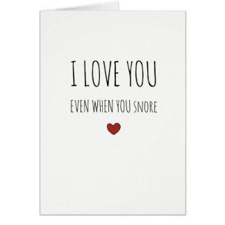 Te amo incluso cuando usted tarjeta descarada del