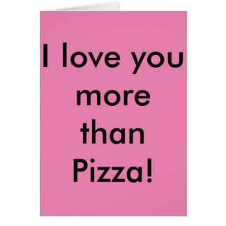 ¡Te amo más que la pizza! No diga la pizza. Tarjetón