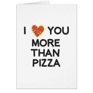 Te amo más que la pizza tarjeta de felicitación