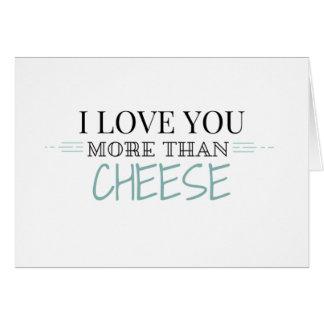 """""""Te amo más que tarjeta de felicitación del queso"""""""