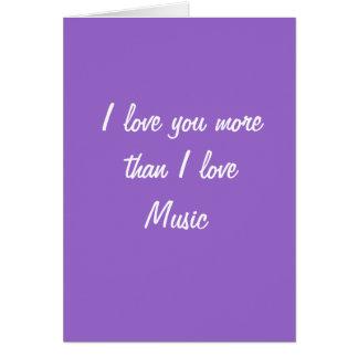 Te amo más que tarjeta de la música del amor de I