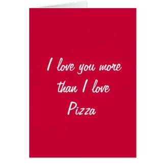 Te amo más que tarjeta de la tarjeta del día de