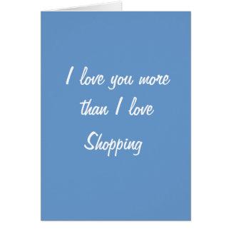 Te amo más que tarjeta de las compras del amor de