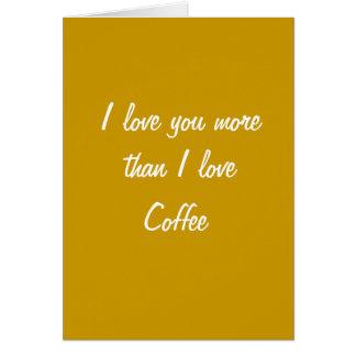 Te amo más que tarjeta del café del amor de I