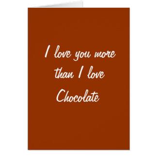 Te amo más que tarjeta del chocolate del amor de I