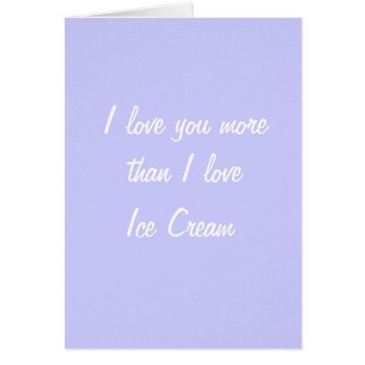 Te amo más que tarjeta del helado del amor de I