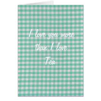Te amo más que té del amor de I Felicitacion