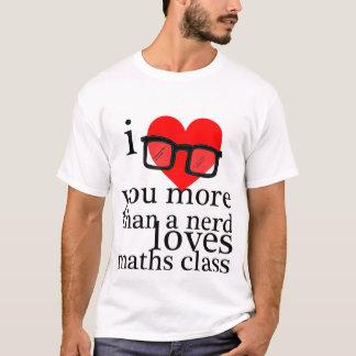 Te amo más que un empollón ama la clase de la camiseta