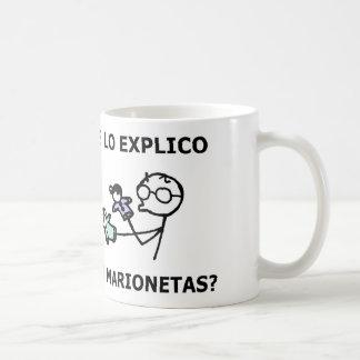 ¿te lo explico con marionetas? taza de café