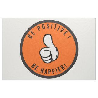 Tela ¡Sea positivo! ¡Sea más feliz!