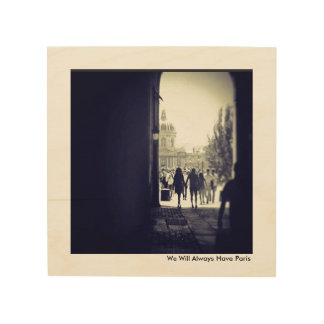 Tendremos siempre París Impresión En Madera