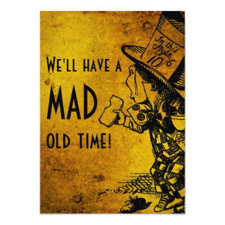 ¡Tendremos un de antaño enojado! (Sombrerero Invitación 12,7 X 17,8 Cm